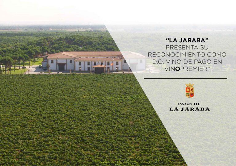 LA JARABA presenta su reconocimiento como D.O. Vino de Pago en Vinopremier